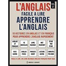L'Anglais facile a lire - Apprendre l'anglais (Vol 2): 10 histoires en anglais et en français pour apprendre l'anglais rapidement (Foreign Language Learning Guides) (French Edition)