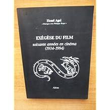 Exégèse du film : soixante années en cinéma, 1934-1994 : dialogue avec Philippe Roger