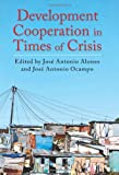 Development Cooperation in Times of Crisis, , 0231159668