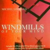 Windmills of Your Mind: Best of Michel Legrand by Michel Legrand