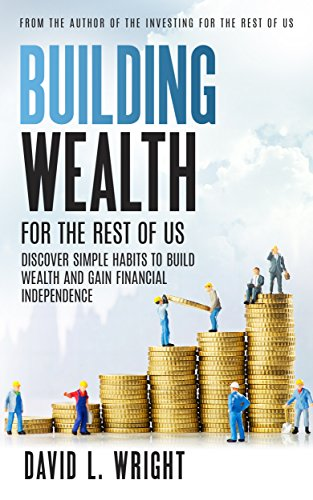 (Building Wealth for the Rest of Us)
