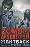 The Mammoth Book of Zombie Apocalypse! Fightback (Mammoth Books)