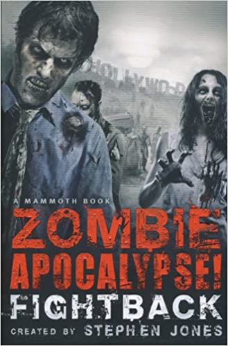 Fightback The Mammoth Book of Zombie Apocalypse
