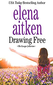 Drawing Free (The Escape Collection) by [Aitken, Elena]