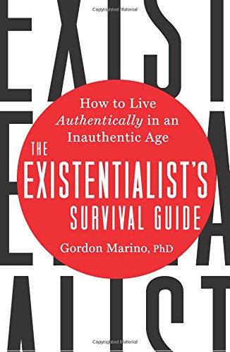 The Existentialist's Survival Guide: How to Live Authentically in an Inauthentic Age cover