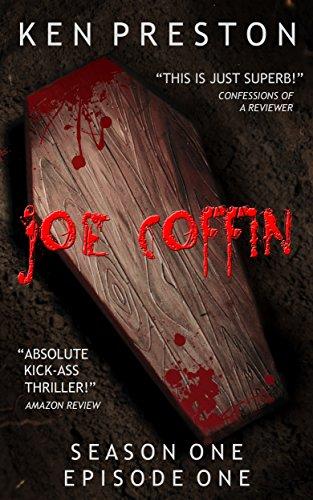 Joe Coffin Season One Episode One (A Vampire Suspense and Gory Horror Series: Episode 1 Book 0)