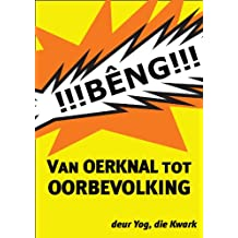 Van Oerknal tot Oorbevolking (Afrikaans Edition)