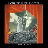 Domestic Uncertainties, Leah Umansky, 1609641140