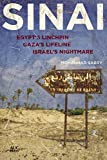 img - for Sinai: Egypt's Linchpin, Gaza's Lifeline, Israel's Nightmare book / textbook / text book