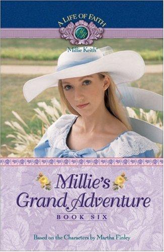 Millie's Grand Adventure (Life of Faith, A: Millie Keith Series) PDF