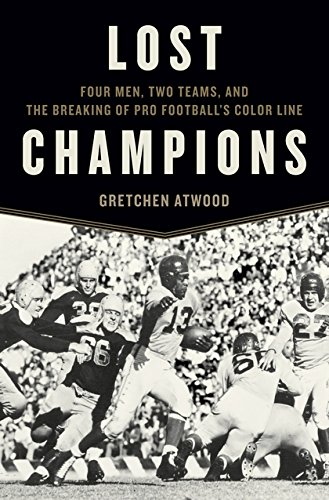 Search : Lost Champions: Four Men, Two Teams, and the Breaking of Pro Football's Color Line