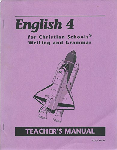 Christian Liberty English 4 Writing and Grammar Teacher's Manual 2007