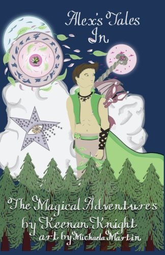 Alex's Tales In The Magical Adventure (Volume 1) ebook