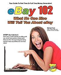 eBay 102: What No One Else Will Tell You About eBay
