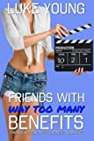 Friends With Way Too Many Benefits (Friends With Benefits Book 5) (Volume 5)