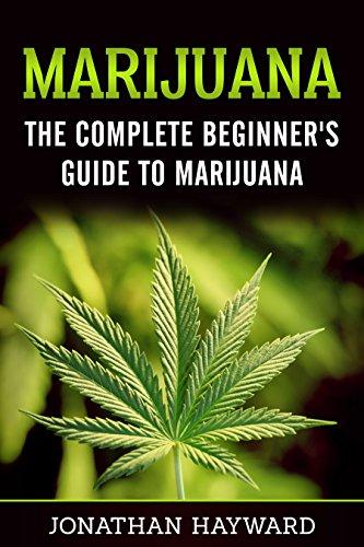 Weed: The Complete Beginner's Guide to Growing Marijuana