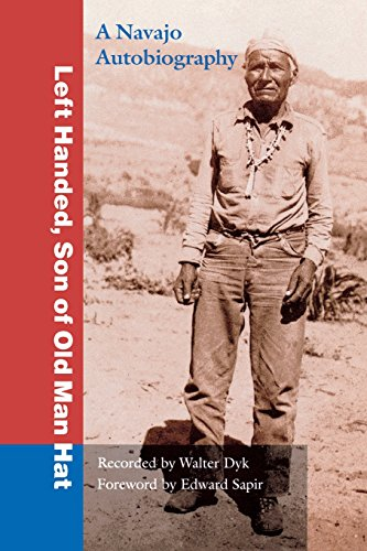 Old Blue Hat - Left Handed, Son of Old Man Hat: A Navaho Autobiography