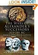 #9: The Wars of Alexander's Successors, 323-281 BC, Vol. 1: Commanders and Campaigns