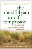 "Chris Germer, ""The Mindful Path to Self-Compassion"" (The Guilford Press, 2009)"