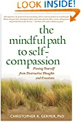 #2: The Mindful Path to Self-Compassion: Freeing Yourself from Destructive Thoughts and Emotions