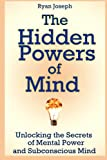 The Hidden Powers of Mind, Ryan Joseph, 1300658290