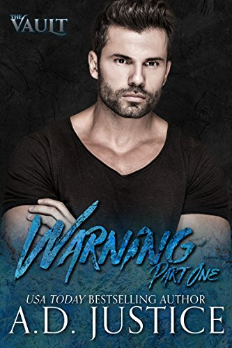 Warning: Part One (The Vault Book 1) by [Justice, A.D.]