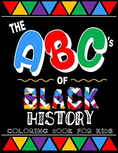 The ABC's of BLACK HISTORY: Coloring Book for Kids