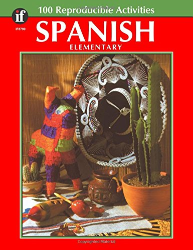 Spanish, : Elementary ( 100 Reproducible Activities) by Instructional Fair