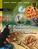 img - for Evolution and Prehistory: The Human Challenge by Haviland, William A., Walrath, Dana, Prins, Harald E. L., McBride, Bunny(March 8, 2013) Loose Leaf book / textbook / text book