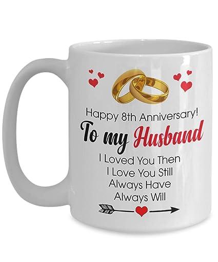 Amazoncom Happy 8th Anniversary Mug Husband 8 Year Wedding Gift