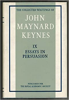 essay persuasion john maynard keynes Essays in persuasion by john maynard keynes for - compare prices of 1171872 products in books from 449 online stores in australia save with myshoppingcomau.