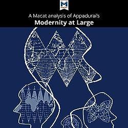 A Macat Analysis of Arjun Appadurai's Modernity at Large: Cultural Dimensions of Globalization
