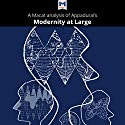 A Macat Analysis of Arjun Appadurai's Modernity at Large: Cultural Dimensions of Globalization Audiobook by Amy Young Evrard Narrated by  Macat.com