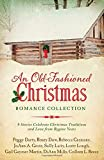 img - for An Old-Fashioned Christmas Romance Collection: 9 Stories Celebrate Christmas Traditions and Love from Bygone Years book / textbook / text book