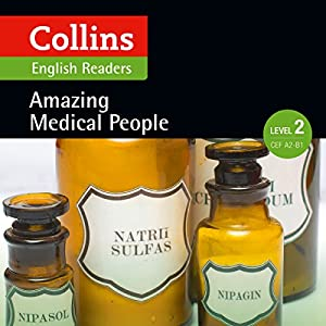 Amazing Medical People: A2-B1 (Collins Amazing People ELT Readers) Audiobook