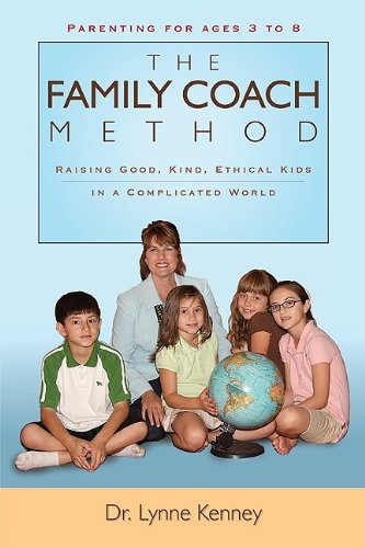 The Family Coach Method: Raising Good, Kind, Ethical Kids 3 to 8 (in a Complicated World)