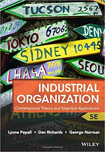 Industrial Organization Contemporary Theory And Empirical Applications Pepall Lynne Richards Dan Norman George 9781118250303 Amazon Com Books