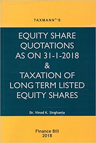 Taxmann's Equity Share Quotations As On 31-1-2018 & Taxation Of Long Term Listed Equity Shares by Dr. Vinod K. Singhania