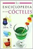 img - for La enciclopedia de los cocteles / The Encyclopedia of Cocktails (Spanish Edition) book / textbook / text book