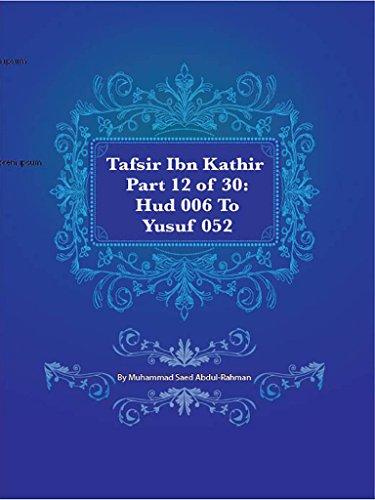 006 Audio - Tafsir Ibn Kathir Part 12 of 30: Hud 006 To Yusuf 052