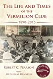 img - for The Life And Times Of The Vermilion Club book / textbook / text book