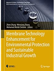 Membrane Technology Enhancement for Environmental Protection and Sustainable Industrial Growth