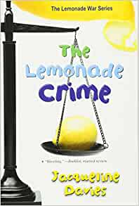 The Lemonade Crime (The Lemonade War Series): Jacqueline