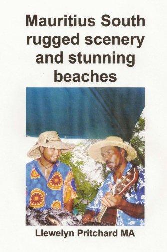 Mauritius South rugged scenery and stunning beaches: Unha Lembranza Coleccion de fotografias a cor con subtitulos (Photo Albums Book 9) (Galician Edition)