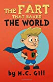 The Fart That Saved the World (a hilarious adventure for children ages 8-12) - w