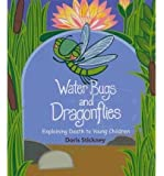 Water Bugs and Dragonflies: Explaining Death to Young Children (Library) [ WATER BUGS AND DRAGONFLIES: EXPLAINING DEATH TO YOUNG CHILDREN (LIBRARY) ] by Stickney, Doris (Author) Apr-01-2010 [ Hardcover ]