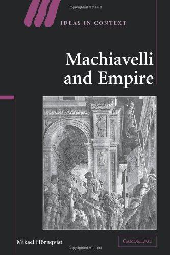 Machiavelli and Empire (Ideas in Context)