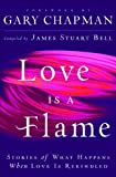 Love Is a Flame, James Bell, 0764208071
