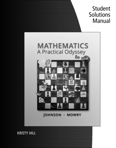 Student Solutions Manual for Johnson/Mowry's Mathematics: A Practical Odyssey, 8th
