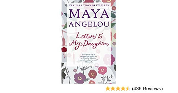 Maya Angelou Letter To My Daughter Pdf